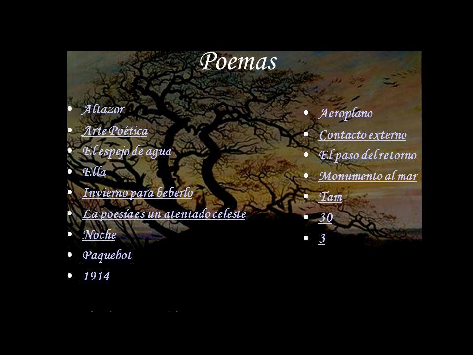Poemas Altazor Arte Poética El espejo de agua Ella Invierno para beberlo La poesía es un atentado celeste Noche Paquebot 1914 Aeroplano Contacto exter