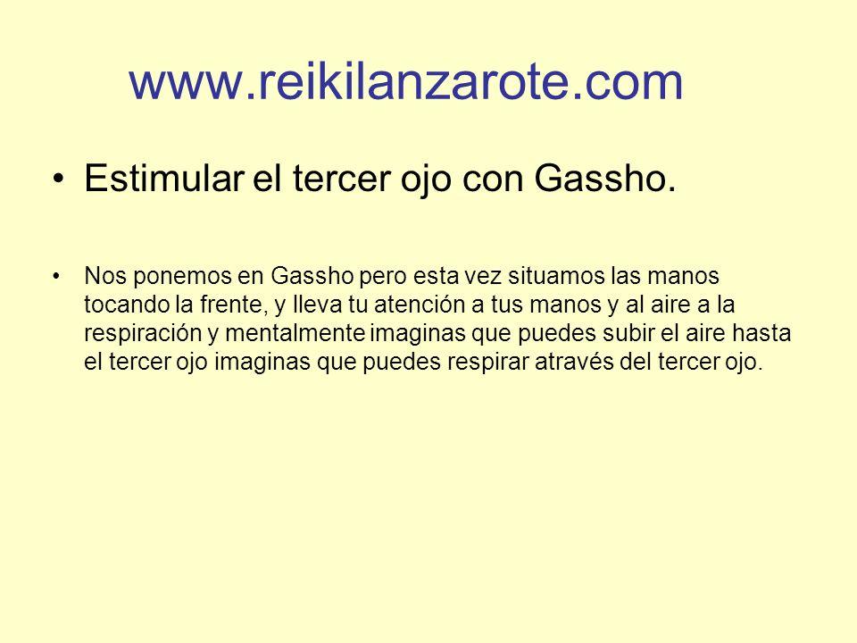 www.reikilanzarote.com Estimular el tercer ojo con Gassho. Nos ponemos en Gassho pero esta vez situamos las manos tocando la frente, y lleva tu atenci