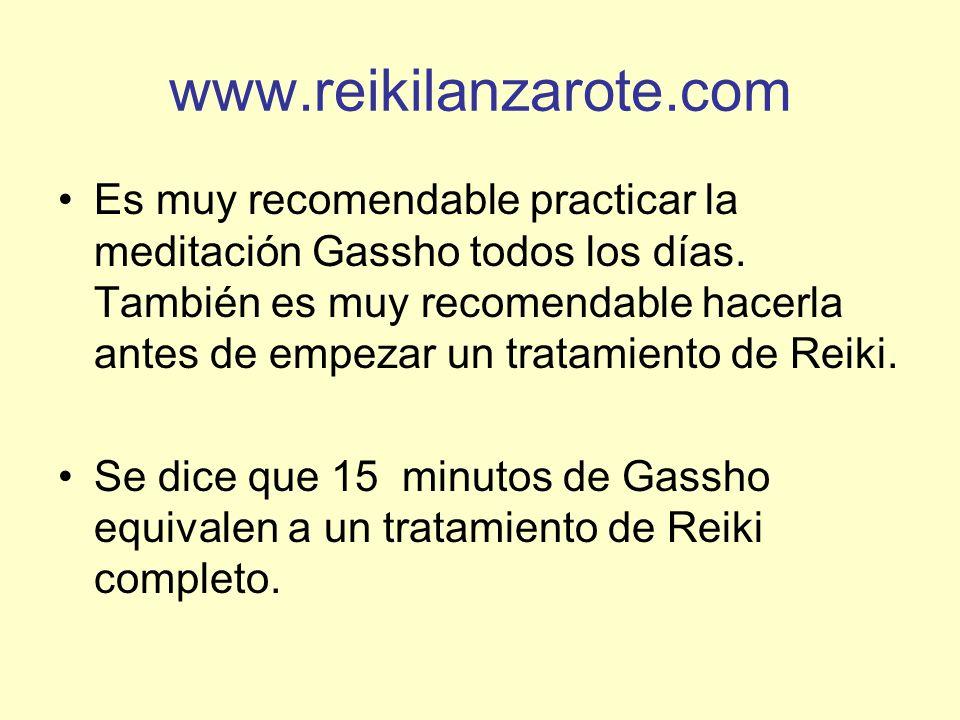 www.reikilanzarote.com Es muy recomendable practicar la meditación Gassho todos los días. También es muy recomendable hacerla antes de empezar un trat