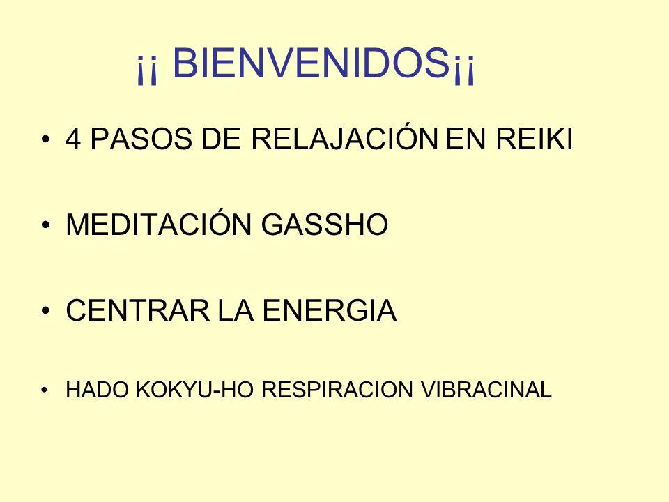 ¡¡ BIENVENIDOS¡¡ 4 PASOS DE RELAJACIÓN EN REIKI MEDITACIÓN GASSHO CENTRAR LA ENERGIA HADO KOKYU-HO RESPIRACION VIBRACINAL