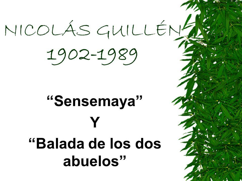 NICOLÁS GUILLÉN 1902-1989 Sensemaya Y Balada de los dos abuelos