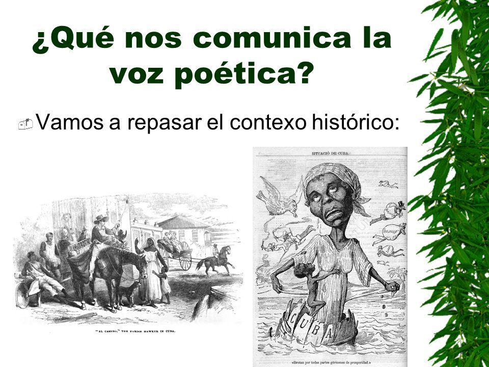 ¿Qué nos comunica la voz poética? Vamos a repasar el contexo histórico: