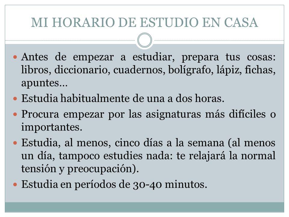 MI HORARIO DE ESTUDIO EN CASA Realiza pausas de 5-8 minutos, para descansar, y luego continúa estudiando.