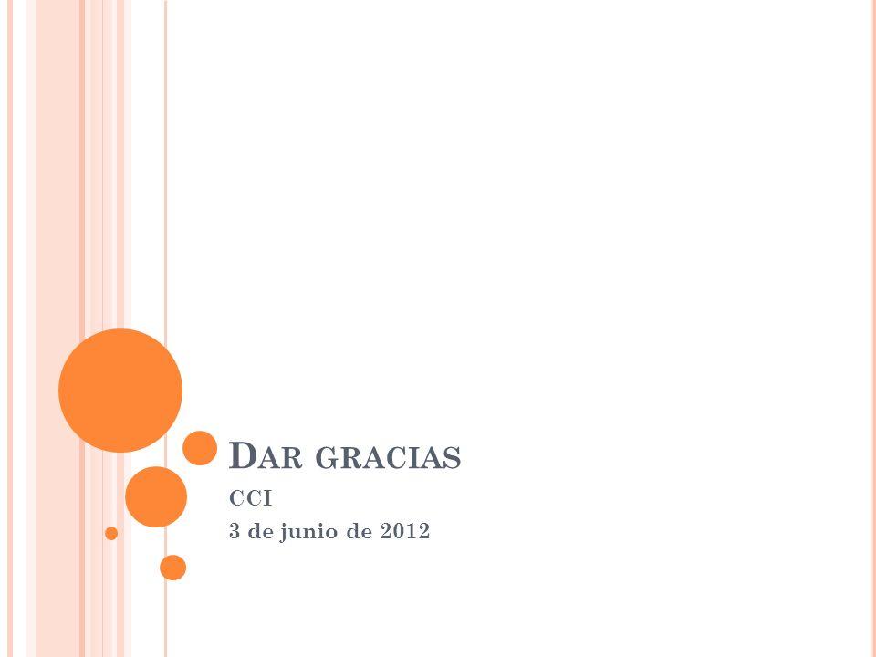 D AR GRACIAS CCI 3 de junio de 2012