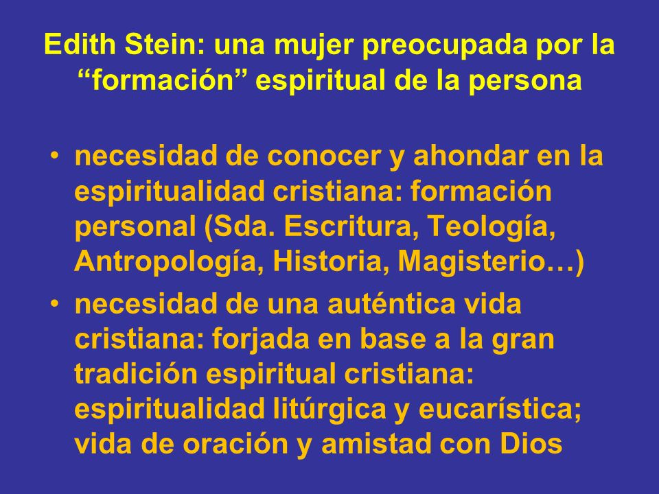 Edith Stein: una mujer preocupada por la formación espiritual de la persona necesidad de conocer y ahondar en la espiritualidad cristiana: formación p