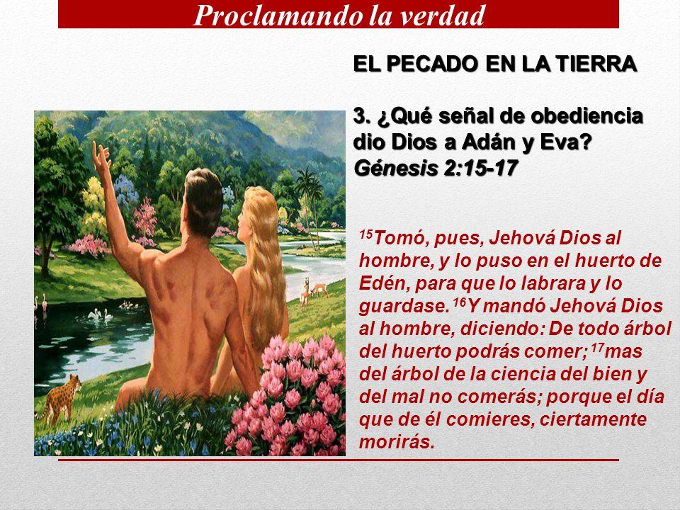 EL PECADO EN LA TIERRA 3.¿Qué señal de obediencia dio Dios a Adán y Eva.