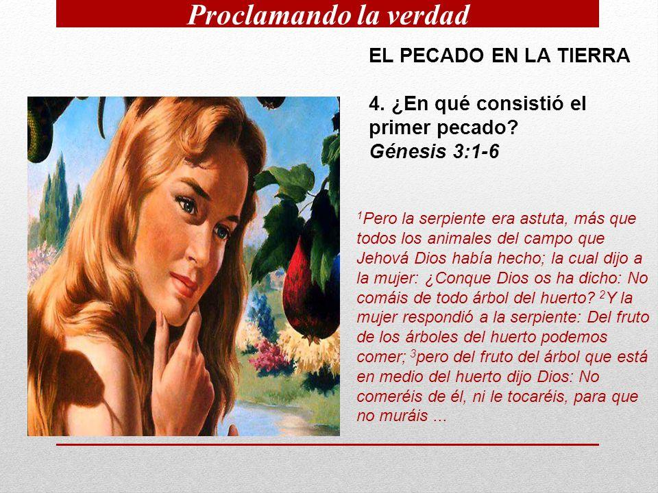 EL PECADO EN LA TIERRA 4.¿En qué consistió el primer pecado.