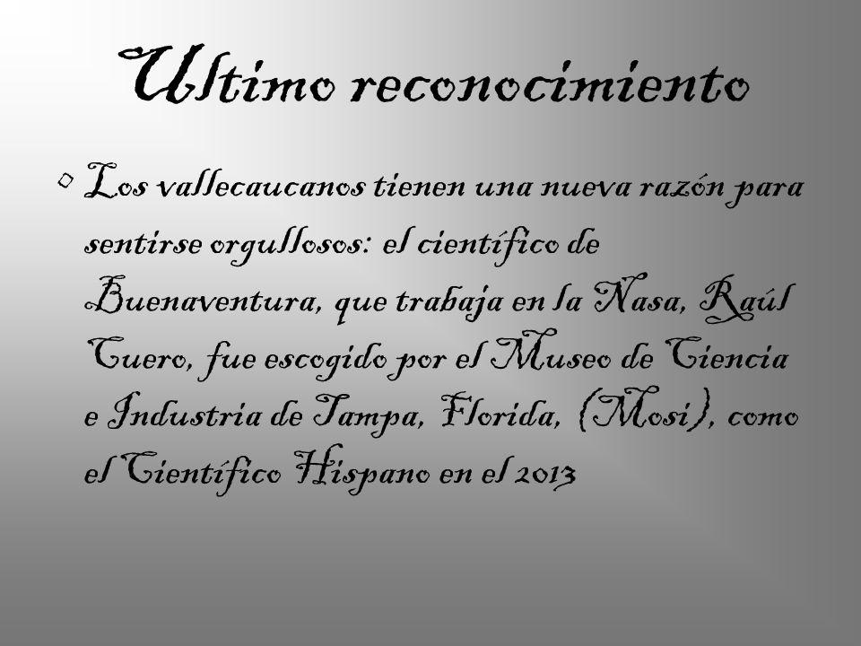 Ultimo reconocimiento Los vallecaucanos tienen una nueva razón para sentirse orgullosos: el científico de Buenaventura, que trabaja en la Nasa, Raúl C