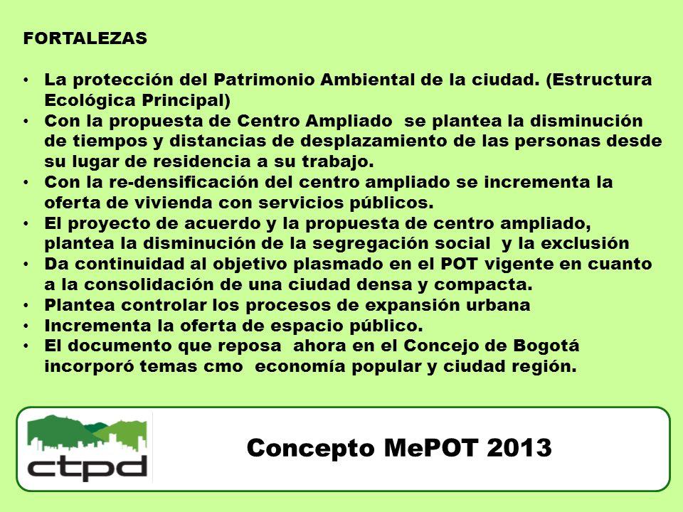 FORTALEZAS La protección del Patrimonio Ambiental de la ciudad. (Estructura Ecológica Principal) Con la propuesta de Centro Ampliado se plantea la dis