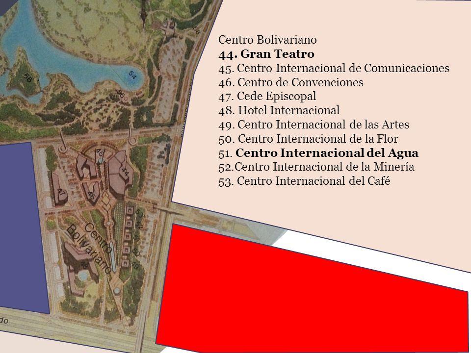Centro Bolivariano 44. Gran Teatro 45. Centro Internacional de Comunicaciones 46. Centro de Convenciones 47. Cede Episcopal 48. Hotel Internacional 49