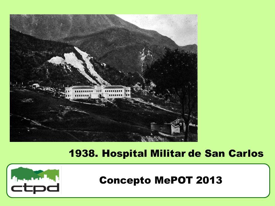 1938. Hospital Militar de San Carlos Concepto MePOT 2013