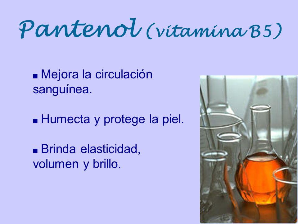 Mejora la circulación sanguínea. Humecta y protege la piel. Brinda elasticidad, volumen y brillo. Pantenol (vitamina B5)
