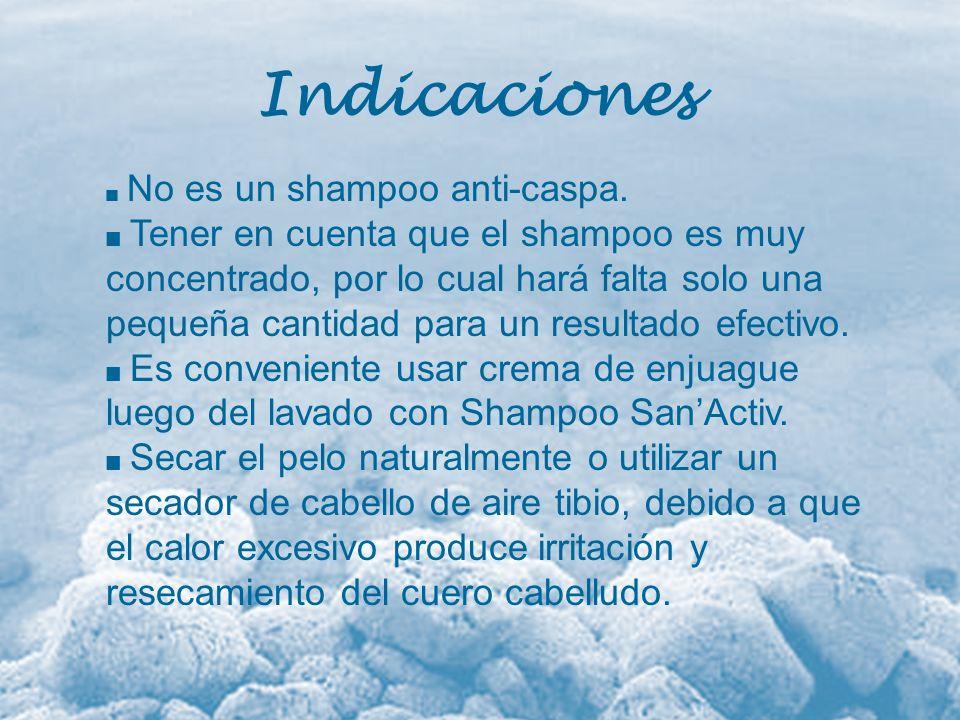 Indicaciones No es un shampoo anti-caspa. Tener en cuenta que el shampoo es muy concentrado, por lo cual hará falta solo una pequeña cantidad para un