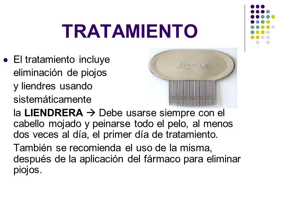TRATAMIENTO El tratamiento incluye eliminación de piojos y liendres usando sistemáticamente la LIENDRERA Debe usarse siempre con el cabello mojado y p