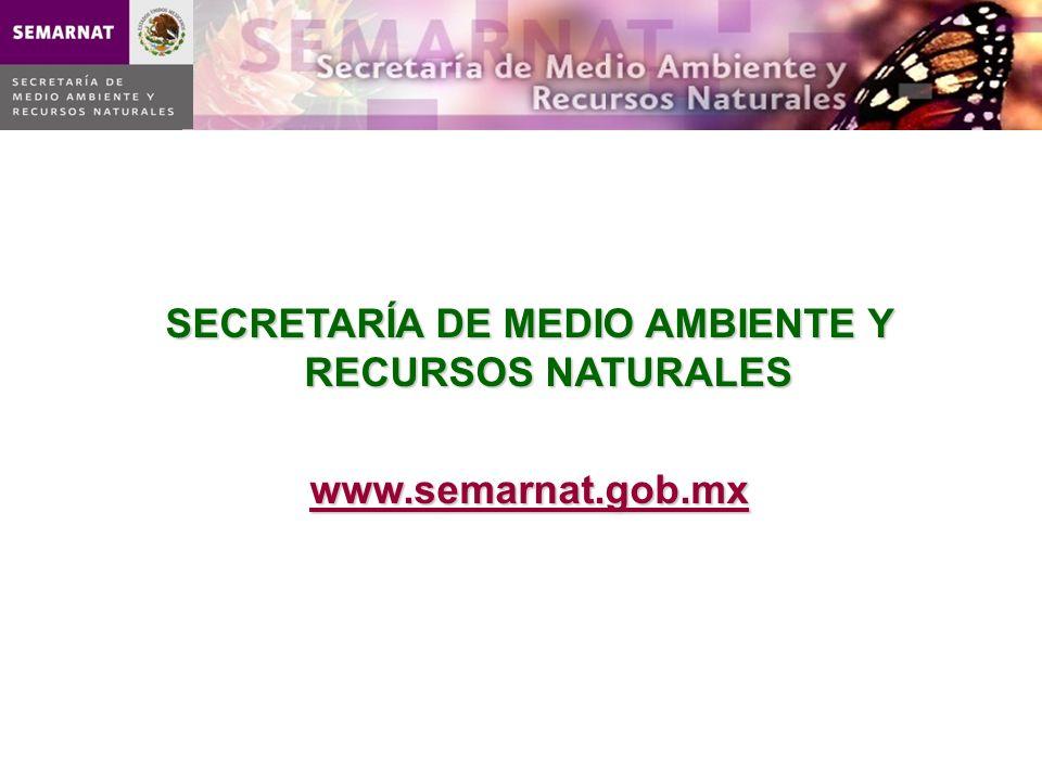SECRETARÍA DE MEDIO AMBIENTE Y RECURSOS NATURALES www.semarnat.gob.mx