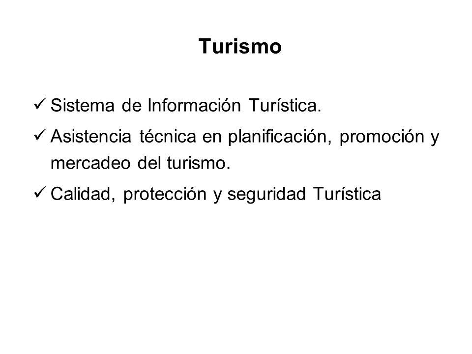 Turismo Sistema de Información Turística. Asistencia técnica en planificación, promoción y mercadeo del turismo. Calidad, protección y seguridad Turís