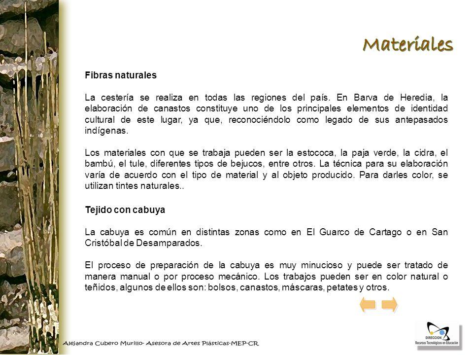 Fibras naturales La cestería se realiza en todas las regiones del país. En Barva de Heredia, la elaboración de canastos constituye uno de los principa