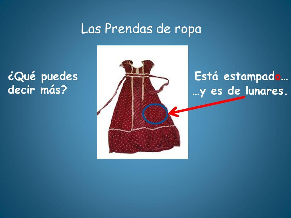 Las Prendas de ropa ¿Qué es? Es un zapato de tacón alto. ¿De qué está hecho? Está hecho de cuero.