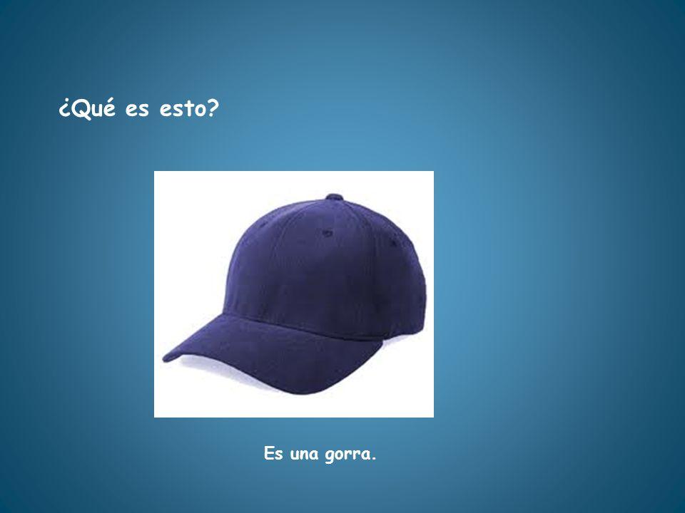 Es una gorra. ¿Qué es esto?