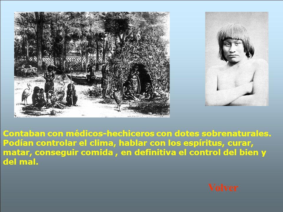 Contaban con médicos-hechiceros con dotes sobrenaturales. Podían controlar el clima, hablar con los espíritus, curar, matar, conseguir comida, en defi