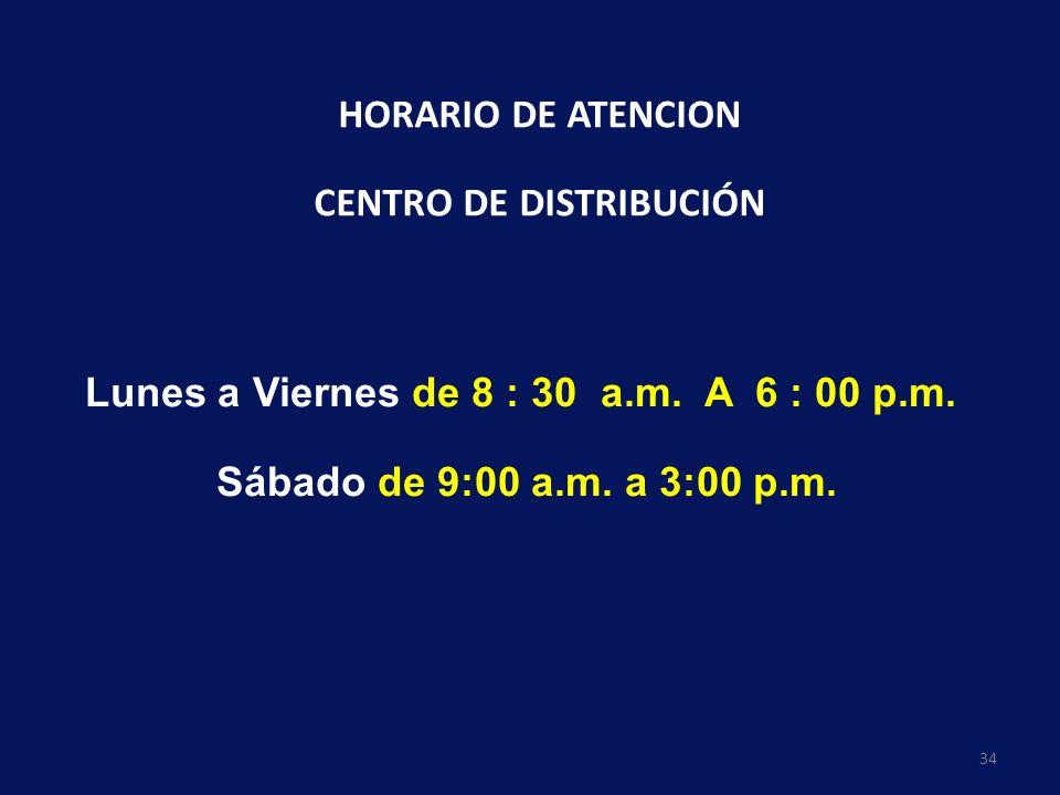 34 HORARIO DE ATENCION CENTRO DE DISTRIBUCIÓN Lunes a Viernes de 8 : 30 a.m. A 6 : 00 p.m. Sábado de 9:00 a.m. a 3:00 p.m.