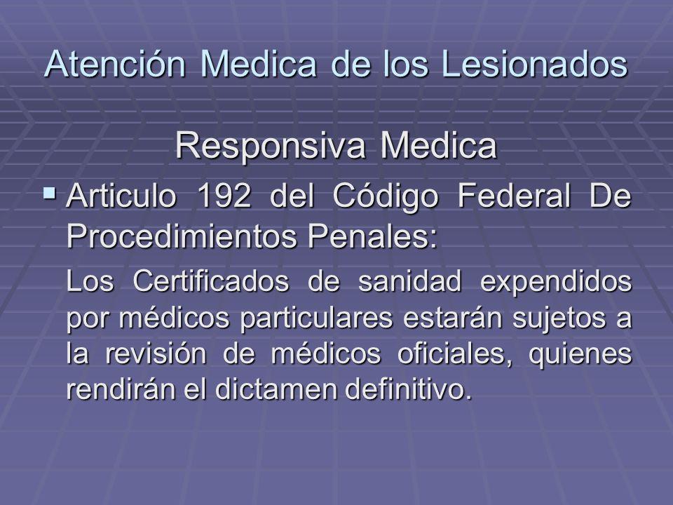 Atención Medica de los Lesionados Responsiva Medica Articulo 192 del Código Federal De Procedimientos Penales: Articulo 192 del Código Federal De Proc