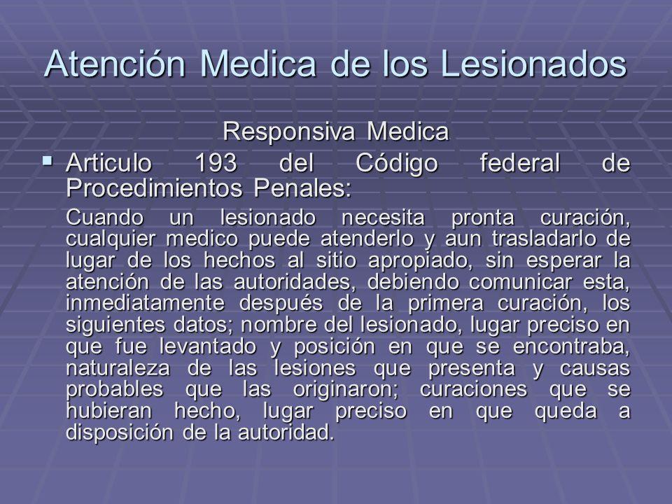 Atención Medica de los Lesionados Responsiva Medica Articulo 193 del Código federal de Procedimientos Penales: Articulo 193 del Código federal de Proc