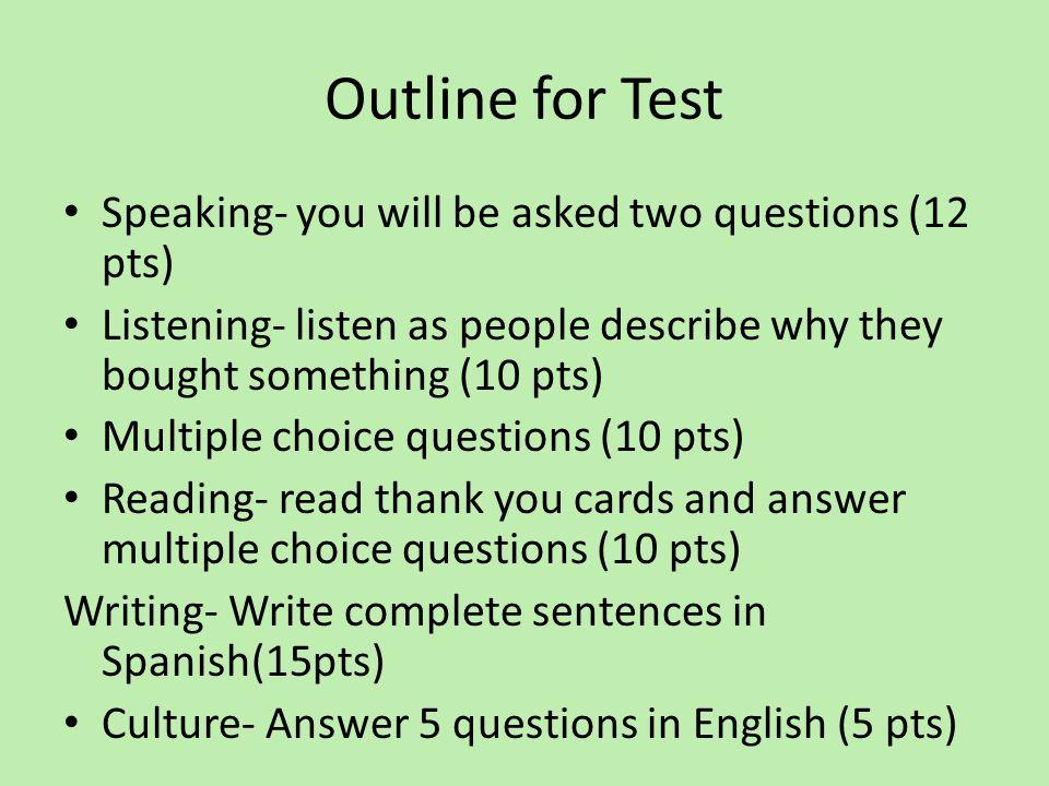 Outline Continued Vocabulary- use a Spanish word bank to fill in a conversation (6 pts) Demonstrative Adjectives- fill in a conversation Esta/e(as)(os)Aquí, Esa/e(as)(os) Allí (9 pts) Regular Preterite- fill in a paragraph (8 pts) Other Preterite verbs- fill in individual sentences with preterite: review –car, -gar, - zar, ver, dar (5 pts) Dictado- Write what you hear.