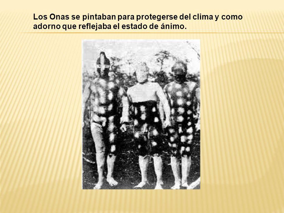 Los Onas se pintaban para protegerse del clima y como adorno que reflejaba el estado de ánimo.