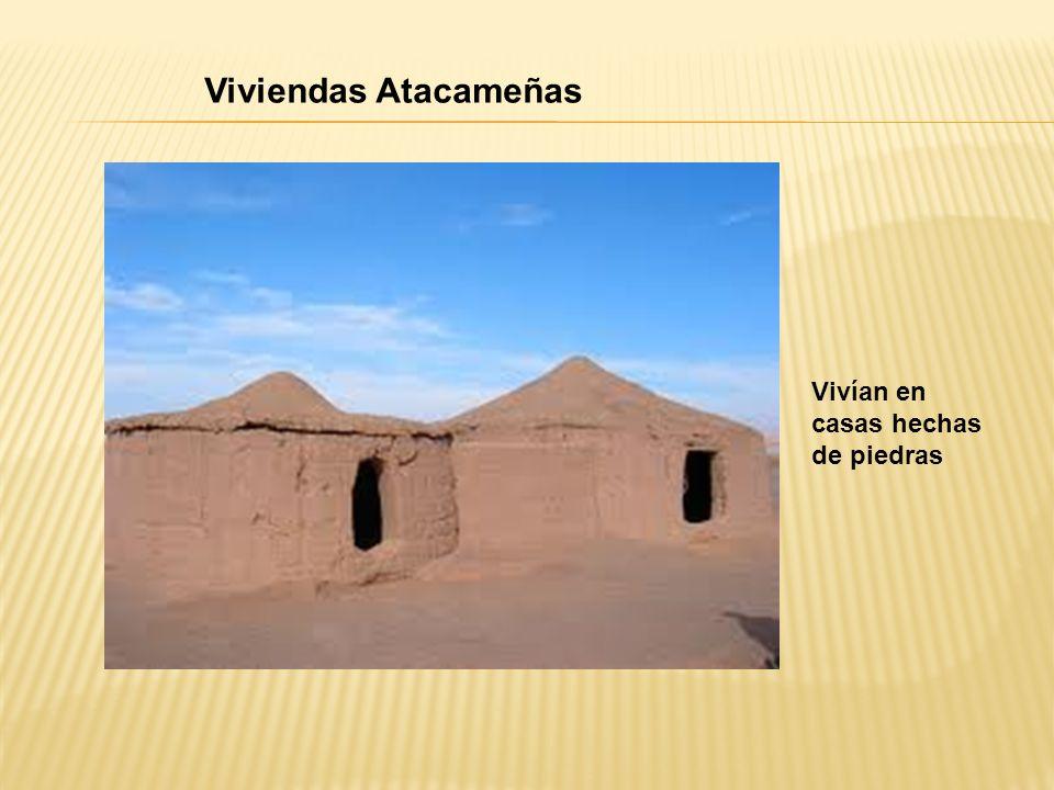 Viviendas Atacameñas Vivían en casas hechas de piedras