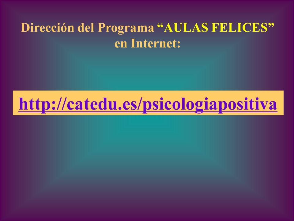Dirección del Programa AULAS FELICES en Internet: http://catedu.es/psicologiapositiva