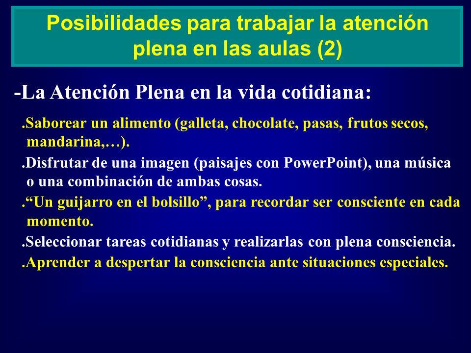 -La Atención Plena en la vida cotidiana: Posibilidades para trabajar la atención plena en las aulas (2).Saborear un alimento (galleta, chocolate, pasa
