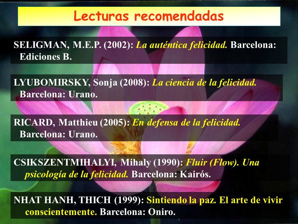 CSIKSZENTMIHALYI, Mihaly (1990): Fluir (Flow). Una psicología de la felicidad. Barcelona: Kairós. RICARD, Matthieu (2005): En defensa de la felicidad.