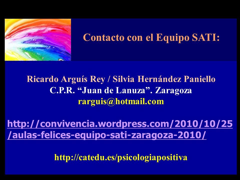 Contacto con el Equipo SATI: Ricardo Arguís Rey / Silvia Hernández Paniello C.P.R. Juan de Lanuza. Zaragoza rarguis@hotmail.com http://convivencia.wor
