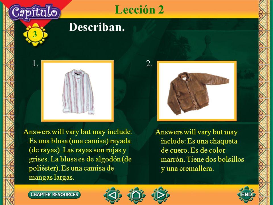 3 Lección 2 Vocabulario para la conversación A mí me gusta el poliéster porque no se arruga. ¡¡El poliéster!! No me gusta nada. ¿Por qué no? ¿A ti te