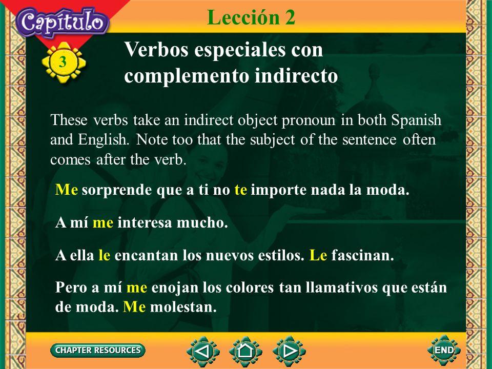 3 Verbos especiales con complemento indirecto The following verbs function the same in Spanish and English. Lección 2 aburrir to bore asustar to scare