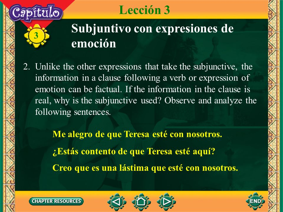 3 alegrarse de 1. The subjunctive is also used in a clause that modifies a verb or expression conveying any kind of emotion. Some verbs or expressions