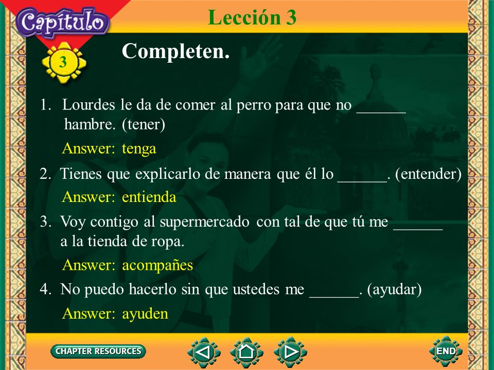 3 The subjunctive is used after the following conjunctions because the information that follows is not necessarily real. Subjuntivo en cláusulas adver