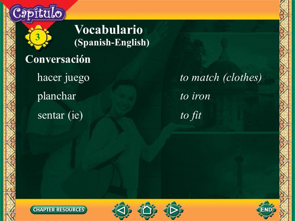 3 Vocabulario el zapatoshoe (Spanish-English) de cuadroscheckered mayorbigger rayada (de rayas)striped apretar (ie)to squeeze, tighten arrugarseto wri