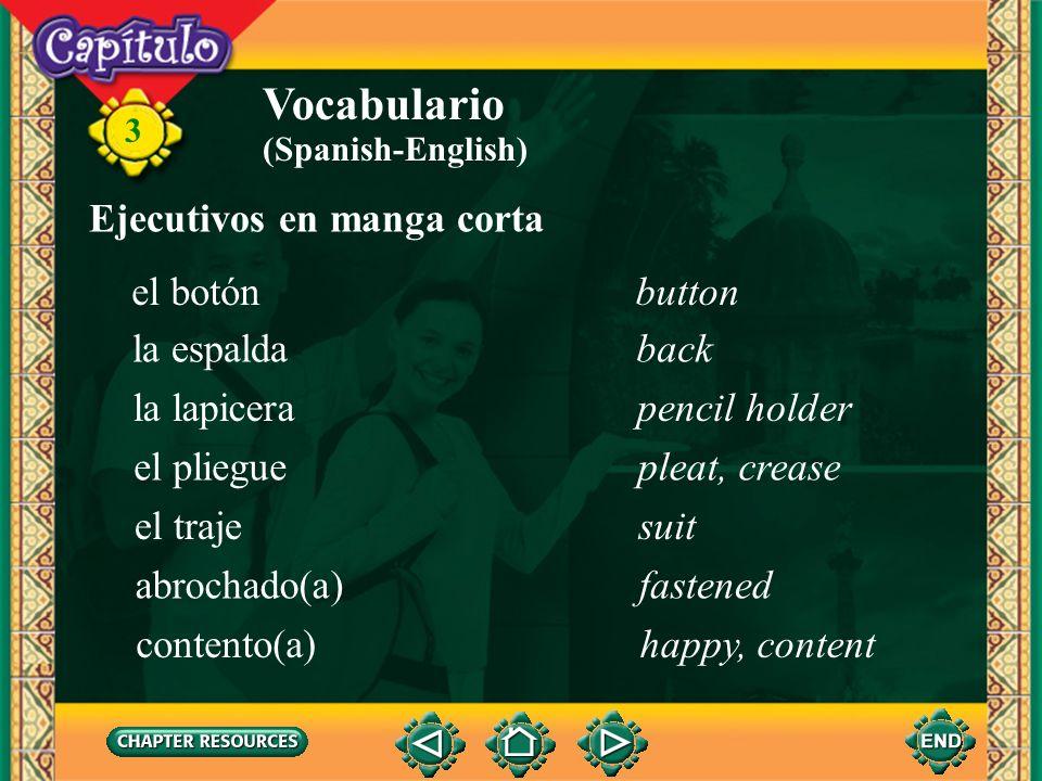 3 Vocabulario hacer juegoto match (clothes) (Spanish-English) plancharto iron sentar (ie)to fit Conversación