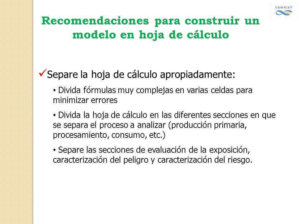 Separe la hoja de cálculo apropiadamente: Divida fórmulas muy complejas en varias celdas para minimizar errores Divida la hoja de cálculo en las difer