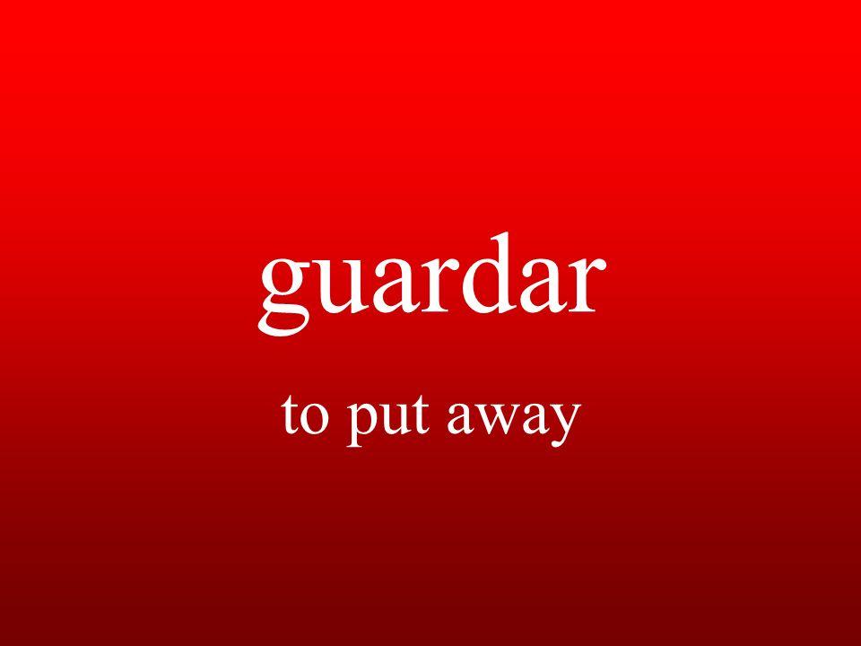 guardar to put away