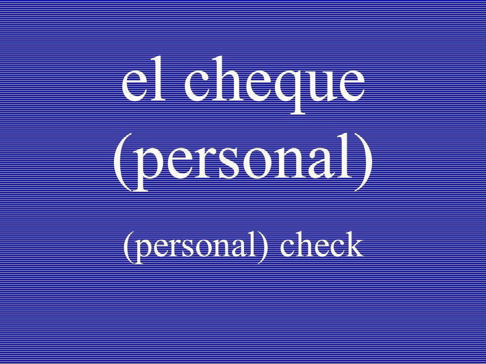 el cheque (personal) (personal) check