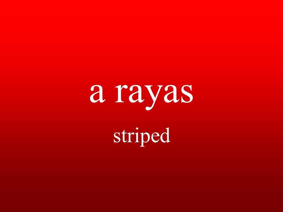 a rayas striped