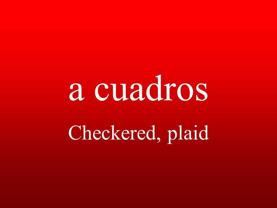 a cuadros Checkered, plaid