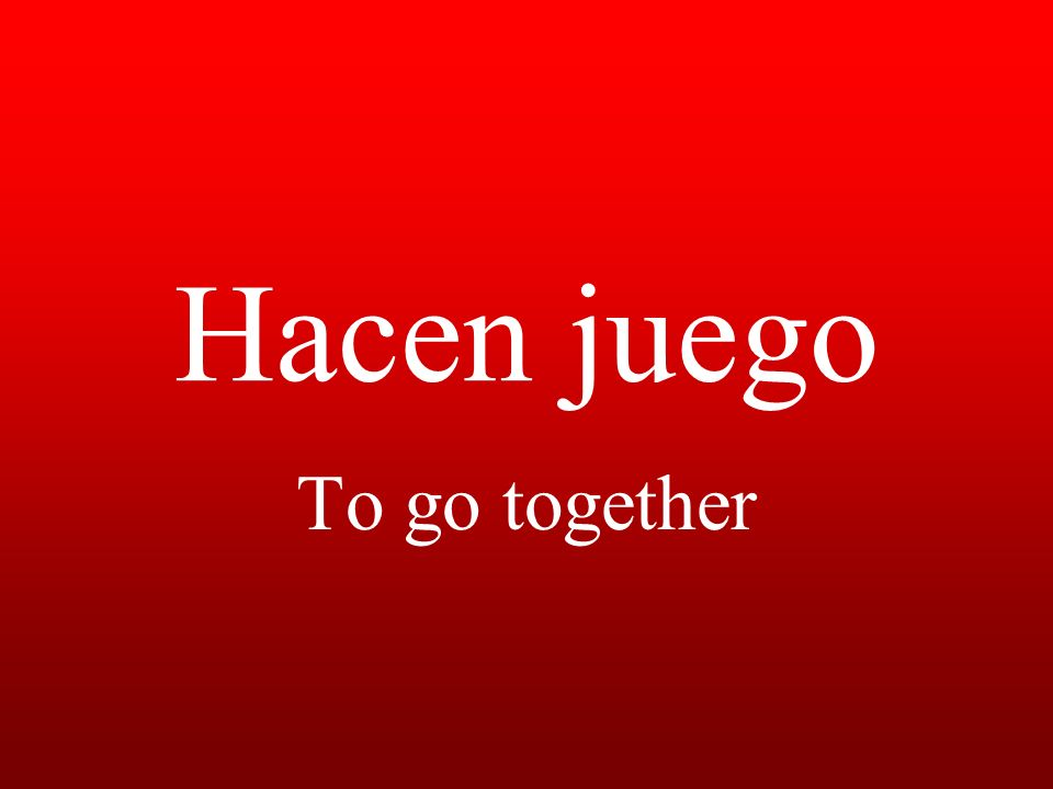 Hacen juego To go together