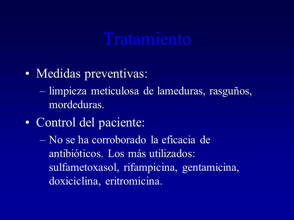 Tratamiento Medidas preventivas: –limpieza meticulosa de lameduras, rasguños, mordeduras.