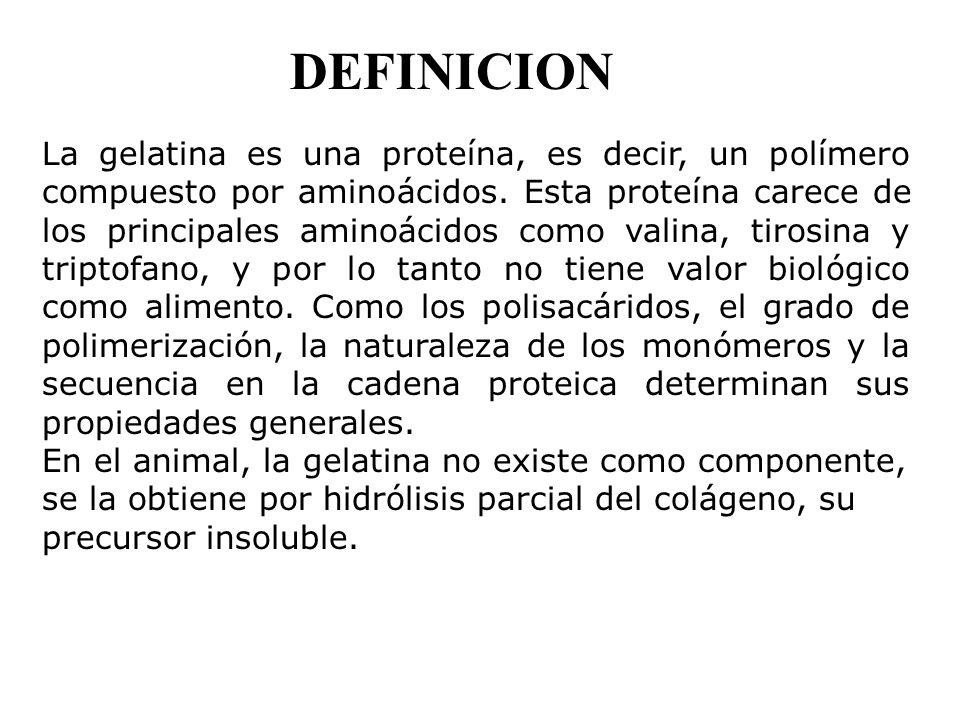 DEFINICION La gelatina es una proteína, es decir, un polímero compuesto por aminoácidos. Esta proteína carece de los principales aminoácidos como vali