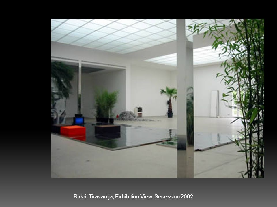 Rirkrit Tiravanija, Exhibition View, Secession 2002