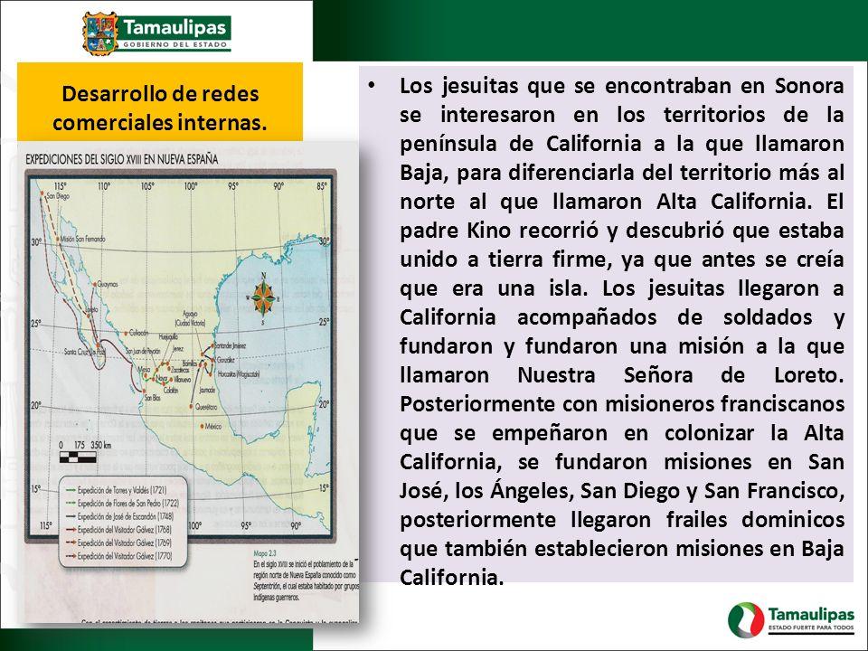 Desarrollo de redes comerciales internas. Los jesuitas que se encontraban en Sonora se interesaron en los territorios de la península de California a